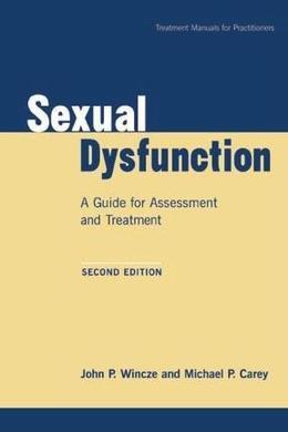 Sexual Dysfunction, Second Edition: A Guide for Assessment and Treatment