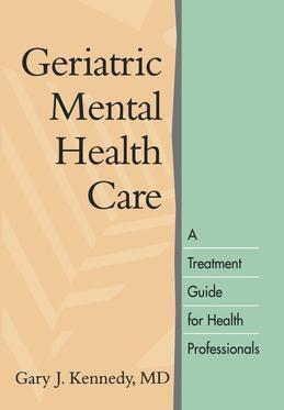 Geriatric Mental Health Care: A Treatment Guide for Health Professionals