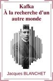 Kafka - À la recherche d'un autre monde