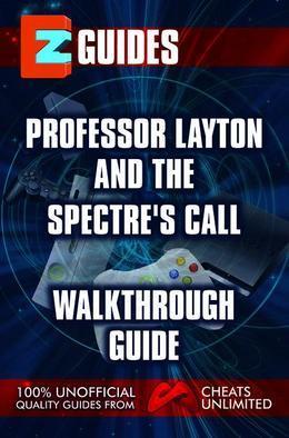 Professor Layton & the Last Spectre's Call: Walkthrough Guide