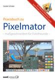 Pixelmator in der Praxis – Bilder besser bearbeiten / die hilfreiche Anleitung