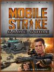 Mobile Strike Game Guide Unofficial