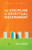 The Discipline of Spiritual Discernment (Foreword by John MacArthur)