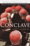 Conclave: The Politics, Personalities, and Process of the Next Papal Election