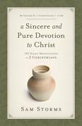 A Sincere and Pure Devotion to Christ (Vol. 2, 2 Corinthians 7-13)