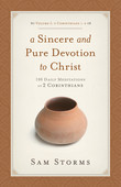 A Sincere and Pure Devotion to Christ (Vol. 1, 2 Corinthians 1-6)