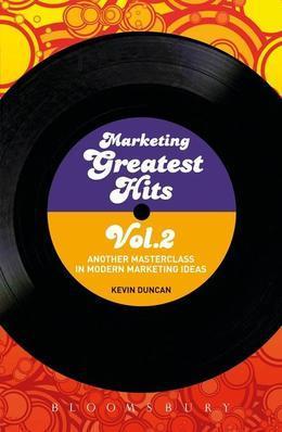 Marketing Greatest Hits Volume 2: Another Masterclass in Modern Marketing Ideas