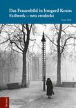 Das Frauenbild in Irmgard Keuns Exilwerk – neu entdeckt