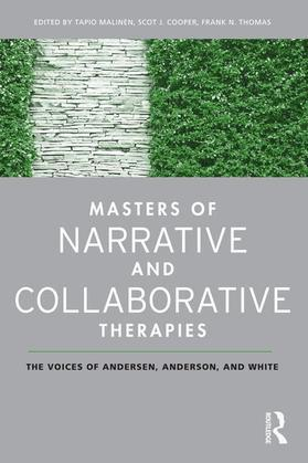Masters of Narrative and Collaborative Therapies: The Voices of Andersen, Anderson, and White