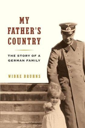 My Father's Country: The Story of a German Family