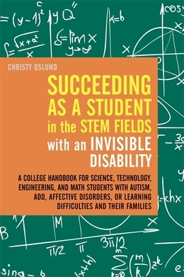 Succeeding as a Student in the STEM Fields with an Invisible Disability