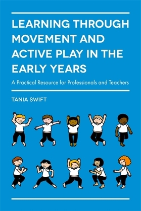 Learning through Movement and Active Play in the Early Years