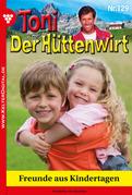 Toni der Hüttenwirt 129 - Heimatroman
