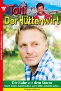 Toni der Hüttenwirt 271 - Heimatroman