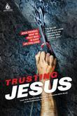 Trusting Jesus: Jesus Provides What We Truly Need in Every Life Challenge