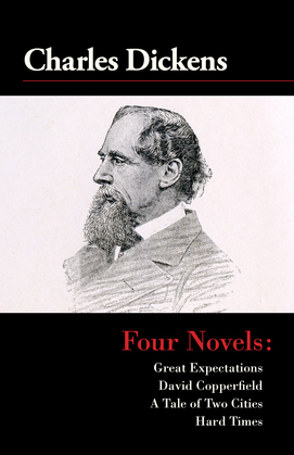 Four Novels: Great Expectations, David Copperfield, a Tale of Two Cities, and Hard Times
