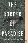 The Border of Paradise: A Novel