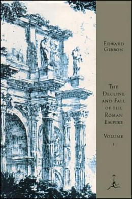 The Decline and Fall of the Roman Empire, Volume I: A.D. 180 to A.D. 395 (A Modern Library E-Book)