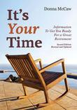 It's Your Time: Information to Get You Ready for a Great Retirement