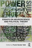 Essays on Neuroscience and Political Theory