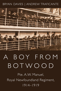 A Boy from Botwood: Pte. A.W. Manuel, Royal Newfoundland Regiment, 1914-1919