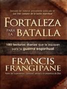 Fortaleza para la batalla: 180 lecturas diarias que lo equipan para la guerra espiritual