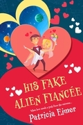 His Fake Alien Fiancée