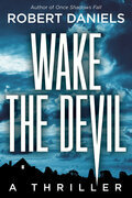 Wake the Devil: A Thriller