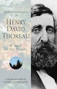 Meditations of Henry David Thoreau: A Light in the Woods