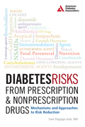 Diabetes Risks from Prescription and Nonprescription Drugs: Mechanisms and Approaches to Risk Reduction