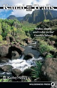 Kauai Trails: Walks strolls and treks on the Garden Island