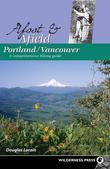 Afoot and Afield: Portland/Vancouver: A Comprehensive Hiking Guide