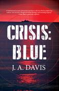 Crisis: Blue: A Rex Bent Thriller