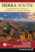 Sierra South: Backcountry Trips in Californias Sierra Nevada