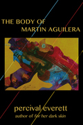 The Body of Martin Aguilera