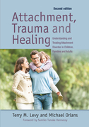 Attachment, Trauma, and Healing: Understanding and Treating Attachment Disorder in Children, Families and Adults