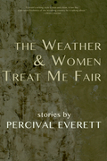 The Weather and Women Treat Me Fair