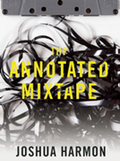 The Annotated Mixtape