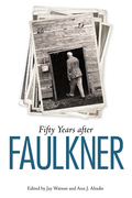 Fifty Years after Faulkner