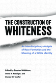 The Construction of Whiteness
