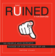 [you] Ruined It for Everyone!