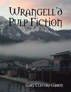 Wrangell'd Pulp Fiction