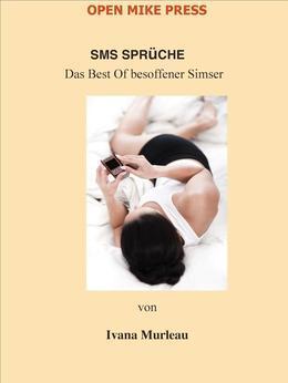 SMS SPRüCHE: Das Best Of besoffener Simser: