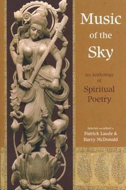 Music of the Sky: An Anthology of Spirit: An Anthology of Spiritual Poetry