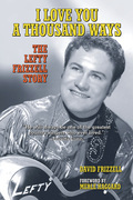 I Love You a Thousand Ways: The Lefty Frizzell Story