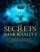 The Secrets to Immortality