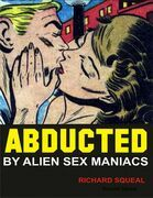Abducted By Alien Sex Maniacs