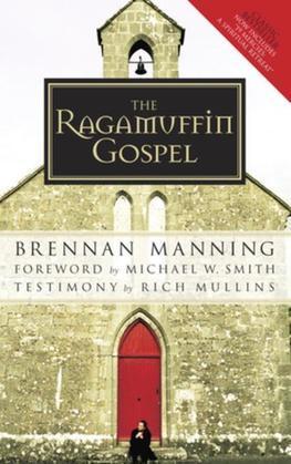 Brennan Manning - The Ragamuffin Gospel
