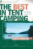 The Best in Tent Camping: New York State: A Guide for Car Campers Who Hate RVs, Concrete Slabs, and Loud Portable Stereos