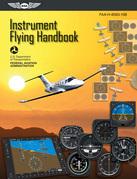 Instrument Flying Handbook: ASA FAA-H-8083-15B (Kindle edition)